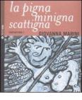 La pigna minigna scattigna. Cantastorie. Con CD Audio vol.1