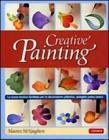 Creative painting. La nuova tecnica facilitata per la decorazione pittorica, spiegata passo passo