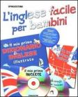L' inglese facile per bambini. Con CD Audio e CD-ROM