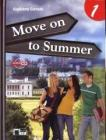 Move on to summer. Con espansione online. Con CD Audio. Per le Scuole superiori vol.1