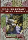 Dizionario biografico dei pittori bergamaschi