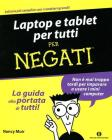 Laptop e tablet per tutti. Per negati