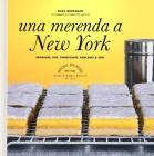 Una merenda a New York. Brownies, pies, cheesecakes, pancakes & soci