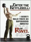 Enter the kettlebell. I segreti della forza dei superuomini sovietici