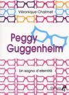Peggy Guggenheim. Un sogno d'eternit�