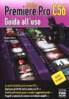 Adobe Premiere Pro CS6. Guida all'uso