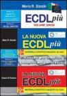 Kit completo per la nuova ECDL: ECDL pi� volume unico-La nuova ECDL pi� moduli 1 e 2-La nuova ECDL pi� IT Security e online collaboration. Con 3 CD-ROM
