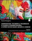 Underground, psichedelia, progressive e classica contemporanea. Le opere che ne hanno abolito il confine. Avanguardia sinfonica, jazz progressivo, jazz-rock
