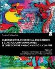 Underground, psichedelia, progressive e classica contemporanea. Le opere che ne hanno abolito il confine. Progressive sinfonico e d'avanguardia, rock progressivo...