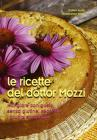 Le ricette del dottor Mozzi. Mangiare con gusto senza glutine, secondo i gruppi sanguigni
