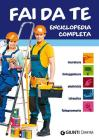 Fai da te. Enciclopedia completa. Muratura, tinteggiatura, elettricit �, idraulica, falegnameria