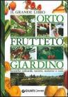 Il grande libro. Orto, frutteto, giardino. Tecniche colturali, variet�, malattie e cure