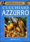 Cucchiaio azzurro. Oltre 800 ricette di pesce