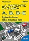 La patente di guida A, B, BE. Nuovi quiz ministeriali. Con CD-ROM