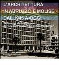 L' architettura in Abruzzo e Molise dal 1945 a oggi. Selezione delle opere di rilevante interesse storico artistico