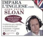 Impara l'inglese con John Peter Sloan. Nozioni di base per lavorare e viaggiare. Audiolibro. 2 CD Audio
