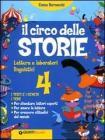 Il circo delle storie. Letture e laboratori linguistici. I testi e i generi. Per la scuola elementare