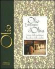 Olio extravergine d'oliva. I valori della tradizione, la cultura della qualit�
