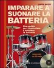 Imparare a suonare la batteria. Con CD Audio