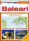Baleari. Ibiza, Formentera, Mallorca, Cabrera, Menorca