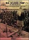 Re Nudo pop & altri festival. Il sogno di Woodstock in Italia. 1968-1976. Con CD Audio e DVD