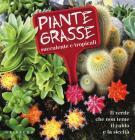 Piante grasse succulente e subtropicali. Il verde che non teme il caldo e la siccit�