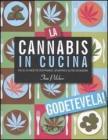 La cannabis in cucina. Pi� di 35 ricette per pranzi, spuntini e altre occasioni