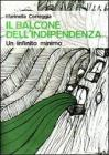 Il balcone dellindipendenza. Un infinito minimo. E-book