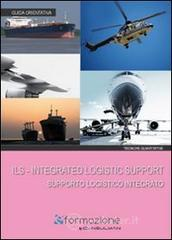 ILS. Integrated logistic support Supporto Logistico Integrato. E-book