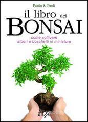 prezzo Il libro dei bonsai. Come coltivare alberi e boschetti in miniatura in offerta