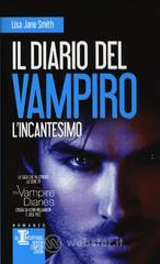 Il diario del vampiro - Lincantesimo. E-book