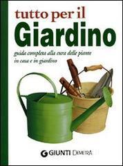 prezzo Tutto per il giardino. Guida completa alla cura delle piante in casa e in giardino in offerta