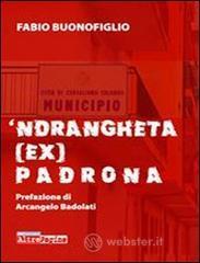 'Ndrangheta (ex) padrona