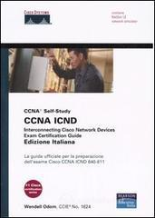 CCNA ICND. Interconnecting Cisco Network Devices. Exam Certification Guide. La guida ufficiale per la preparazione dell'esame Cisco CCNA ICDN 640-811. Con CD-ROM