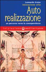 Iniziazione all'autorealizzazione. Un percorso verso la consapevolezza