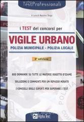 I test dei concorsi per vigile urbano. Polizia municipale polizia locale. Eserciziario