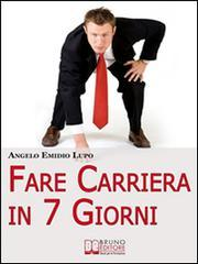 Fare Carriera in 7 Giorni. E-book