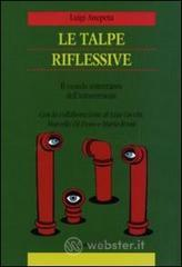 Le talpe riflessive. Il mondo sotterraneo dellintroversione. E-book