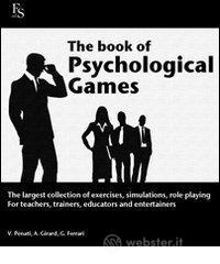 The Book of Psychological Games - The largest collection of exercise, simulations, role playing. For teachers, trainers, educators and entertainers. E-book