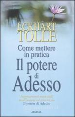 Come mettere in pratica il potere di adesso. E-book