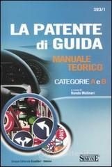 La patente di guida. Manuale teorico categorie A e B. E-book