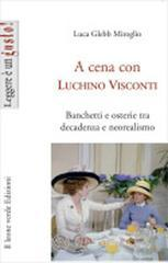 A cena con Luchino Visconti. E-book
