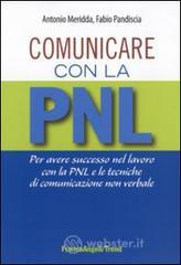 Comunicare con la PNL. Per avere successo nel lavoro con la PNL e le tecniche di comunicazione non verbale. E-book