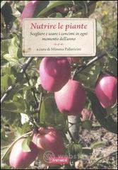 Nutrire le piante. scegliere e usare i concimi in ogni momento dell'anno