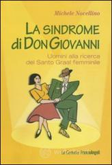 La sindrome di Don Giovanni. Uomini alla ricerca del Santo Graal femminile. E-book