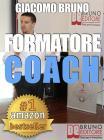 Il Formatore. Strategie di Comunicazione, Leadership, Team Building e Public Speaking per la Formazione. (Ebook Italiano - Anteprima Gratis). E-book