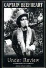 Captain Beefheart. Under Review