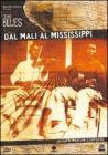 Dal Mali al Mississippi. The Blues