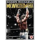 Shawn Michaels. Mr. Wrestlemania