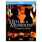Hitler e Mussolini. L'amicizia fatale (Blu-ray)